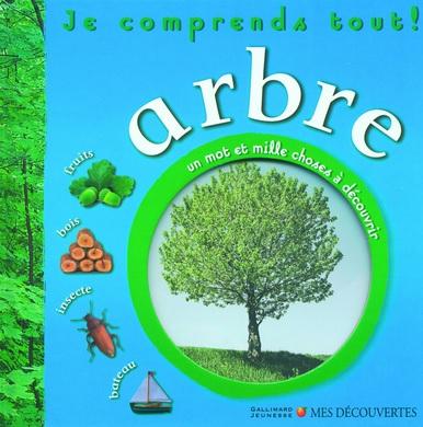 Je comprends tout : arbre. Mes découvertes Gallimard Jeunesse