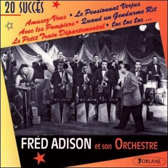 Fred Adison et son orchestre, 20 succès : Y'a pas de cerises en Alaska