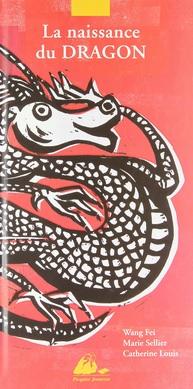 La naissance du dragon de Wang Fei, Marie Sellier et Catherine Louis