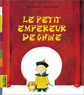 Le petit empereur de Chine de Michel Amelin et Ulises Wensell