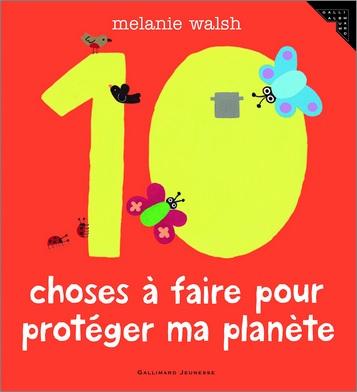 10 choses à faire pour protéger ma planète de Mélanie Walsh