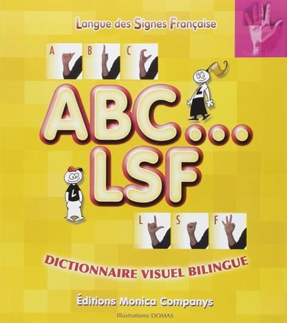 ABC LSF Dictionnaire visuel bilingue Editions Monica Companys