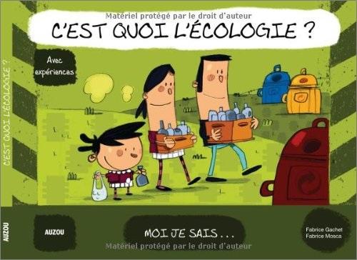 C'est quoi l'écologie ? de Fabrice Gachet et Fabrice Mosca