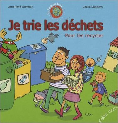 Je trie les déchets pour les recycler de Jean-René Gombert et Joëlle Dreidemy