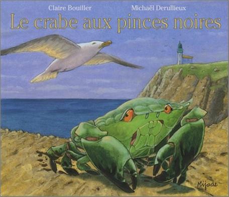 Le crabe aux pinces noires de Michaël Derullieux et Claire Bouiller