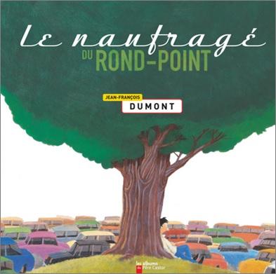 Le naufragé du rond-point de Jean-Francois Dumont