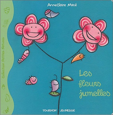 Les fleurs jumelles d'Anne-Claire Macé
