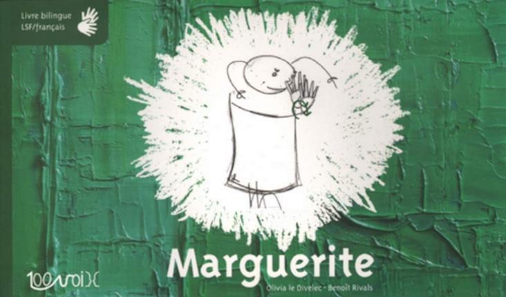 Marguerite livre bilingue LSF français d'Olivia Le Divelec et Benoît Rivals