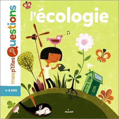 Mes P'tites Questions : L'écologie de Stéphanie Ledu