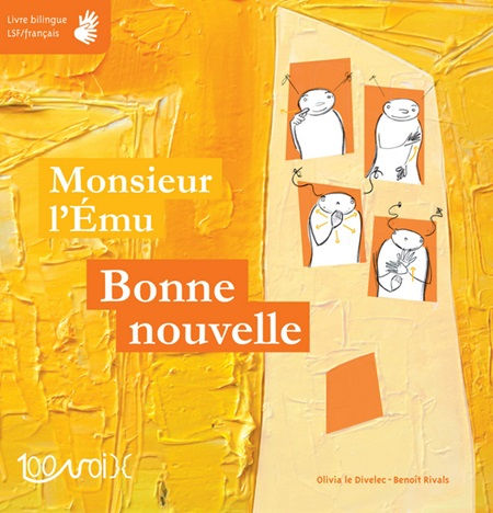 Monsieur L'Ému Bonne nouvelle livre bilingue LSF français d'Olivia Le Divelec et Benoît Rivals