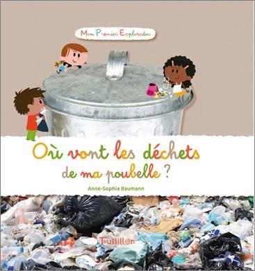 Où vont les déchets de ma poubelle ? d'Anne-Sophie Baumann