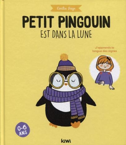 Petit pingouin est dans la Lune d'Emilie Faye