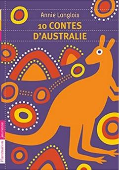 10 contes d'Australie d'Annie Langlois