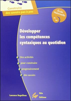 Développer les compétences syntaxiques au quotidien de Laurence Deguilloux