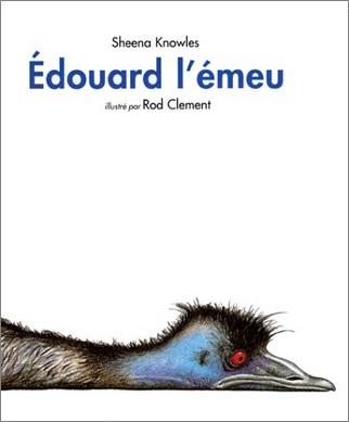 Edouard l'émeu de Sheena Knowles et Rod Clément