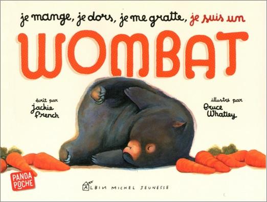 Je mange, je dors, je me gratte, je suis un wombat de Jackie French