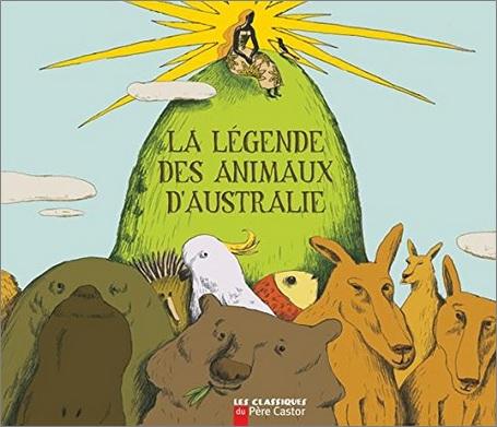 La légende des animaux d'Australie d'Annie Langlois Hervé