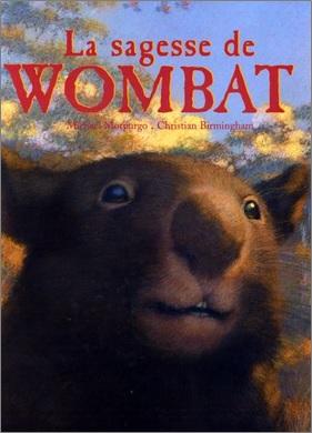 La sagesse de wombat de Michael Morpurgo