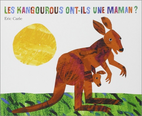 Les kangourous ont-ils une maman ? d'Eric Carle