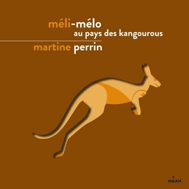 Méli-Mélo au pays des kangourous de Martine Perrin