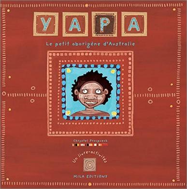 Yapa le petit aborigène d'Australie de Chrystel Proupuech