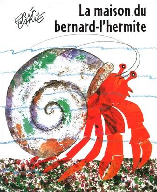 La maison du bernard-l'hermite d'Eric Carle