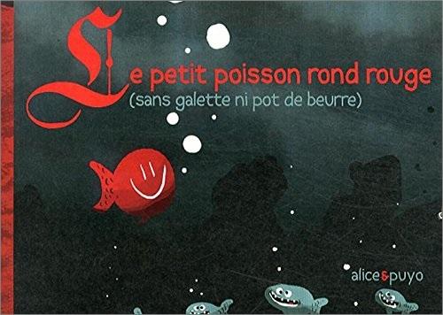 Le petit poisson rond rouge d'Alice Puyo