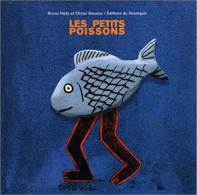 Les petits poissons de Bruno Heitz et Olivier Douzou