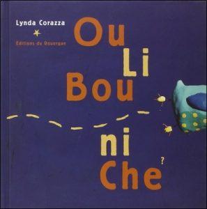 Ou Li Bou ni Che de Lynda Corazza