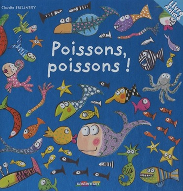 Poissons, poissons ! de Claudia Bielinsky