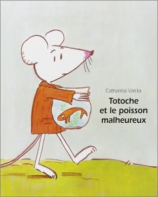 Totoche et le poisson malheureux de Catharina Valckx