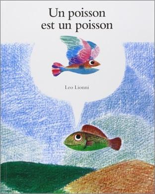 Un poisson est un poisson de Léo Lionni