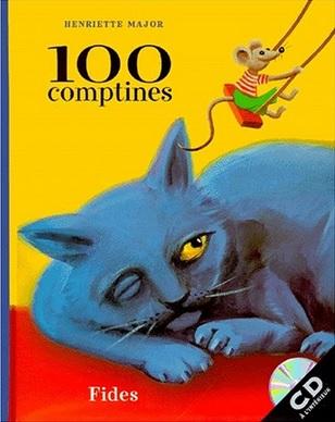 100 comptines d'Henriette Major : Si j'étais le roi