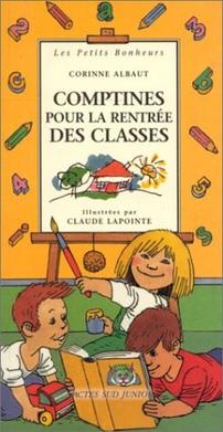 Comptines pour la rentrée des classes de Corinne Albaut