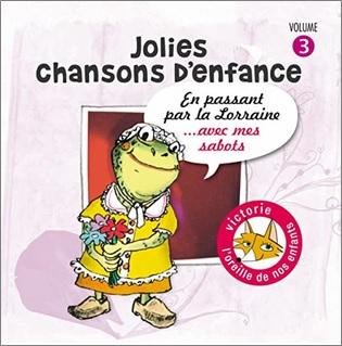 Jolies chansons d'enfance : En passant par la Lorraine