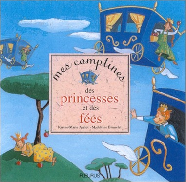 Mes comptines des princesses et des fées de Karine-Marie Amiot