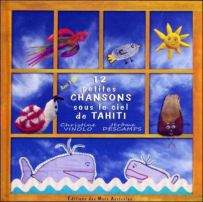 12 petites chansons sous le ciel de Tahiti de Christine Vinolo et Jérôme Descamps