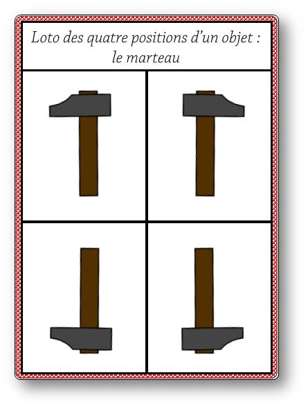 Loto des quatre positions d'un objet : le marteau