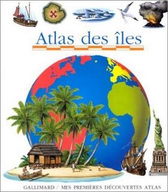 Mes premières découvertes : Atlas des îles