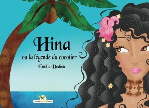 Hina ou la légende du cocotier d'Emilie Dedieu