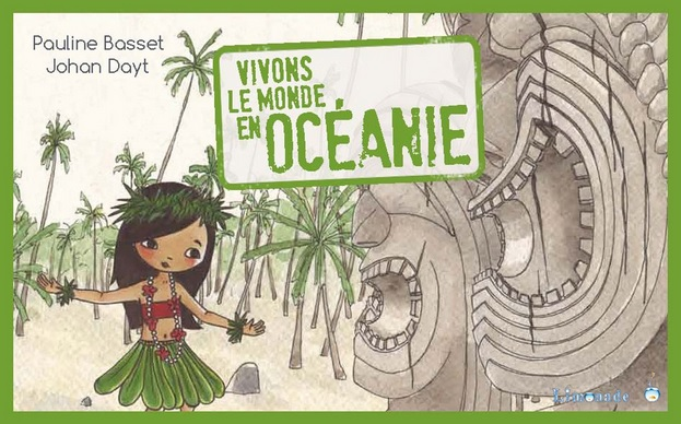Vivons le monde en Océanie de Pauline Basset et Johan Dayt