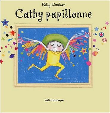 Cathy papillonne de Polly Dunbar