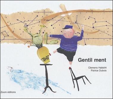 Gentil ment de Clémens Habicht et Patrice Dubois