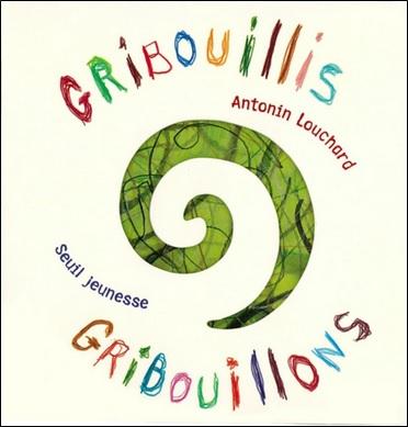 Gribouillis Gribouillons d'Antonin Louchard