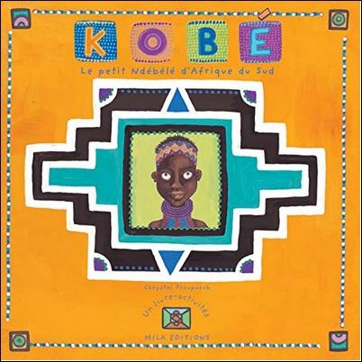 Kobé Le petit Ndébélé d'Afrique du Sud de Chrystel Proupuech