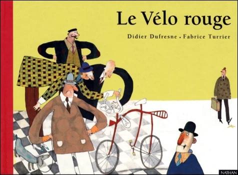 Le Vélo rouge de Didier Dufresne et Fabrice Turrier