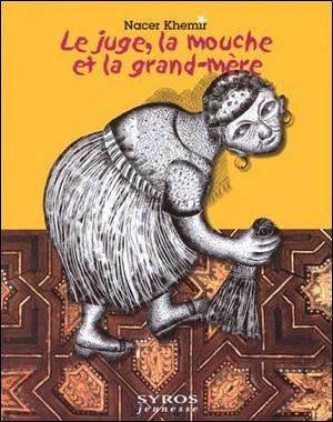 Le juge, la mouche et la grand-mère de Nacer Khemir