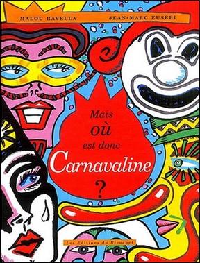 Mais où est donc Carnavaline ? de Malou Ravella et Jean-Marc Eusébi