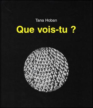 Que vois-tu ? de Tana Hoban