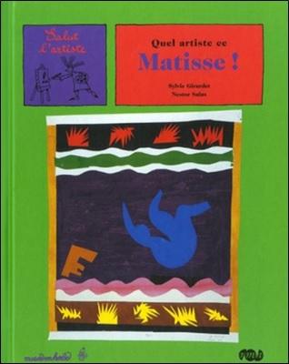Quel artiste ce Matisse ! de Sylvie Girardet et Nestor Salas